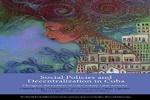 کتاب «سیاستهای اجتماعی و تمرکز زدایی در کوبا» منتشر شد