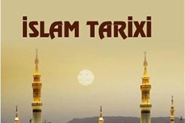 """""""İslam Tarihi"""" kitabı Azerbaycan Türkçesi'ne çevrildi"""