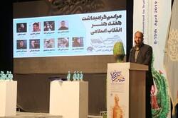 هنر نقش بسزایی در ماندگاری ارزشهای انقلاب اسلامی دارد