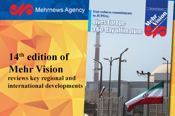 Latest edition of 'Mehr Vision' addresses Iran's recent JCPOA decisions