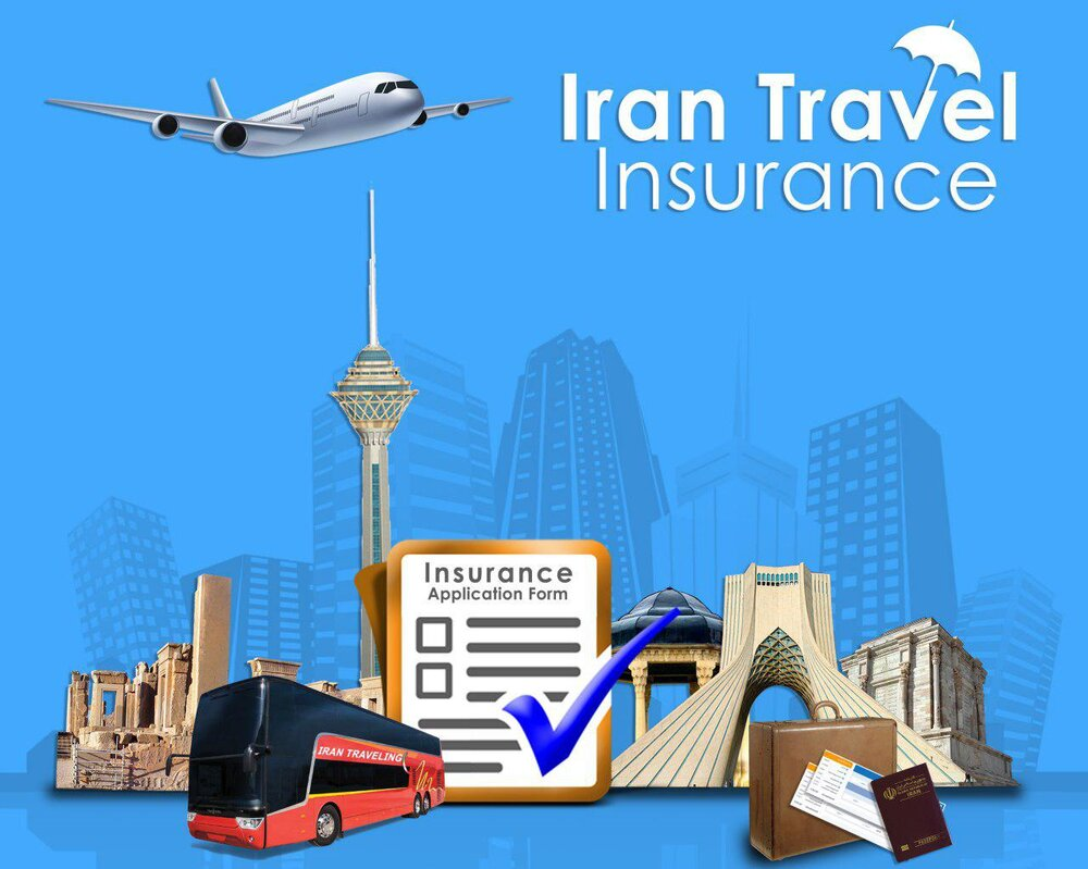 Iran Travel Insurance? Why and How You Should Take it Before Your Visiting Iran? - Tehran Times