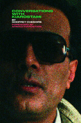 "Front cover of American critic and filmmaker Godfrey Cheshire's book, ""Conversations with Kiarostami""."