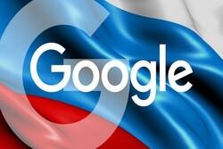 مسکو به «گوگل» هشدار داد