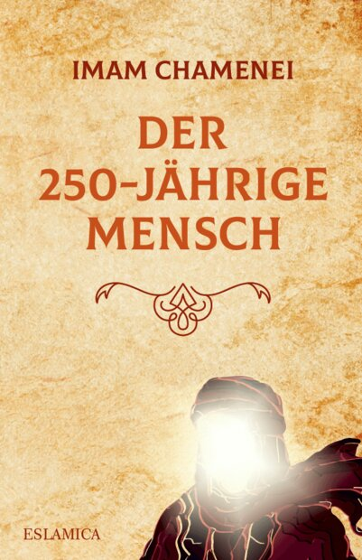 "Front cover of the German version of Ayatollah Seyyed Ali Khamenei's book ""A 250-Year-Old Person""."