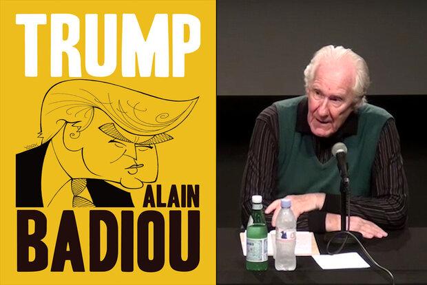 نگاهی به کتاب آلن بدیو درباره ترامپ/ابتذال ترامپ تعمدی است