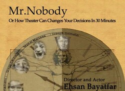 "A poster for Iranian director and actor Ehsan Bayatfar's performance ""Mr. Nobody""."