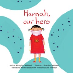 "Front cover of the English version Iranian children's writer Ali-Asghar Seidabadi's latest book ""Hannah, Our Hero""."