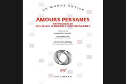 ترجمه فرانسوی داستانهای کوتاه نویسندگان ایرانی درباره عشق چاپ شد