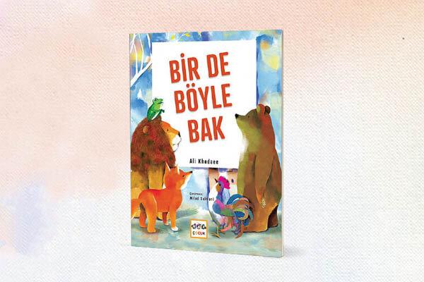 """İranlı yazarın """"Bir De Böyle Bak"""" kitabı, Türkçe'ye çevrildi"""