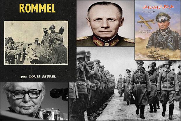 ستایشهای نویسنده فرانسوی از فرمانده آلمانی/چهره مقتدر روباه صحرا